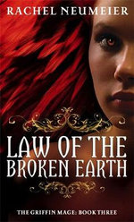 Law of the Broken Earth : A Trilogy - Rachel Neumeier