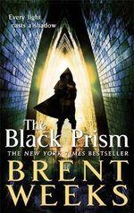 The Black Prism : Lightbringer Trilogy Series : Book 1 - Brent Weeks