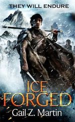 Ice Forged : Ascendant Kingdoms Saga Book 1 - Gail Z. Martin