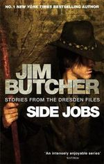 Side Jobs : Stories from the Dresden Files - Jim Butcher