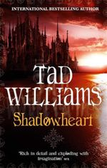 Shadowheart : The Shadowmarch Sequence : Book Four - Tad Williams