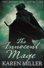 The Innocent Mage : Kingmaker, Kingbreaker - Karen Miller