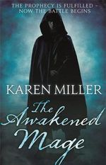 The Awakened Mage : Kingmaker, Kingbreaker - Karen Miller