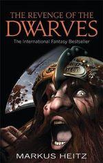 The Revenge of the Dwarves : Dwarves - Markus Heitz