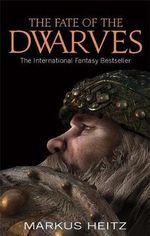 The Fate Of The Dwarves : Dwarves - Markus Heitz