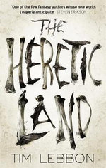 The Heretic Land - Tim Lebbon