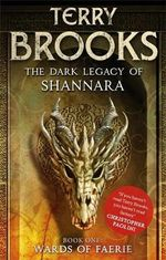 Wards of Faerie : Dark Legacy of Shannara Series : Book 1  - Terry Brooks