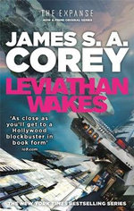 Leviathan Wakes : Book One of the Expanse Series - James S. A. Corey