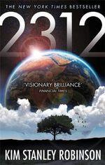 2312 : Winner of the 2013 Nebula Award for Best Novel - Kim Stanley Robinson