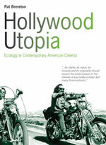 Hollywood Utopia : Ecology in Contemporary American Cinema - Patrick Brereton