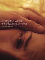 Alternative Worlds in Hollywood Cinema : Resonance Between Realms - James Walters