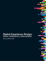 Digital Experience Design : Ideas, Industries, Interaction