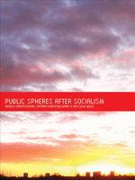 Public Spheres After Socialism