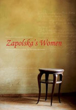 Zapolska's Women : Three Plays: Malka Szwarcenkopf, The Man and Miss Maliczewska