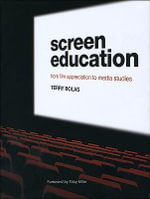 Screen Education : From film appreciation to media studies - Terry Bolas