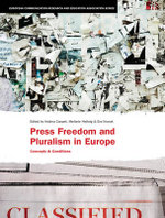 Press Freedom and Pluralism in Europe : Concepts and Conditions