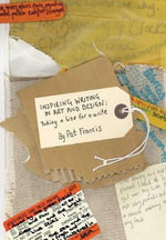 Inspiring Writing in Art & Design Education : Taking a Line for a Write - Pat Francis