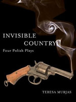 Invisible Country : Four Polish Plays