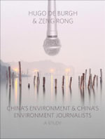 China's Environment and China's Environment Journalists : A Study - Hugo De Burgh