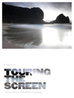 Touring the Screen : Tourism and New Zealand Film Geographies - Alfio Leotta