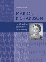 Marion Richardson : Her Life and Her Contribution to Handwriting - Rosemary Sassoon