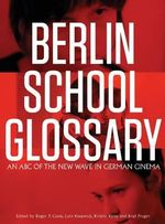 Berlin School Glossary : An ABC of the New Wave in German Cinema