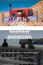 Open Roads, Closed Borders : The Contemporary French-language Road Movie