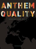 Anthem Quality : National Songs: A Theoretical Survey - Christopher Kelen
