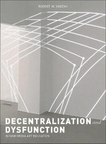 Decentralization and Dysfunction in New Media Art Education - Robert W. Sweeny