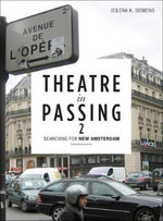 Theatre in Passing: 2 : Searching for New Amsterdam - Elena Siemens