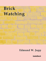 Brick Watching - Edmund Jupp
