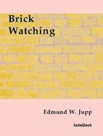 Brick Watching - Edmund Jupp