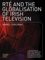 RTE and the Globalisation of Irish Television - Farrel Corcoran