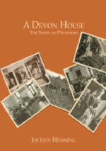 A Devon House : The Story of Poltimore - Jocelyn Hemming
