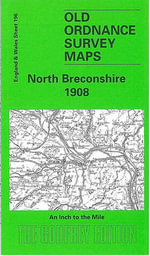North Breconshire 1908 : One Inch Map 196 - Edward Parry