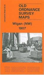 Wigan (NW) 1907 : Lancashire Sheet 93.03 - Alan Godfrey