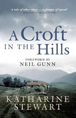A Croft in the Hills - Katharine Stewart