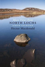 More Views from the North Lochs: Pt. 2 : Aimsir Eachainn 1989 to 1995 - Hector MacDonald