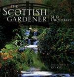 Scottish Gardener : Examines the Distinctive Tradition of Scottish Gardening - Suki Urquhart