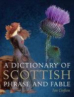 Dictionary of Scottish Phrase and Fable - Ian Crofton