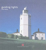 Lighthouses : Guiding Lights - Peter Ashley
