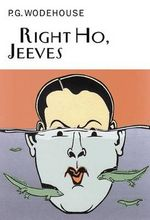 Right Ho, Jeeves : Jeeves and Wooster Ser. - P. G. Wodehouse