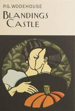Blandings Castle - P. G. Wodehouse