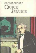 Quick Service : Everyman Wodehouse Ser. - P. G. Wodehouse