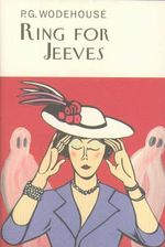 Ring for Jeeves : Jeeves and Wooster Ser. - P. G. Wodehouse