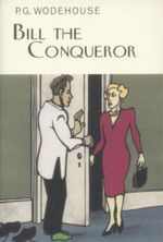 Bill the Conqueror - P. G. Wodehouse