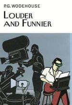Louder & Funnier - P. G. Wodehouse