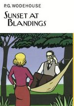 Sunset at Blandings : Everyman's Library P G Wodehouse - P. G. Wodehouse