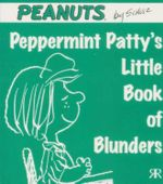 Peppermint Patty's Little Book of Blunders : Peanuts Little Book Series - Charles M. Schulz
