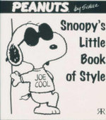 Snoopy's Little Book of Style : Peanuts Little Book Series - Charles M. Schulz